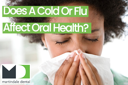 lady with a cold wondering if it affects her oral health